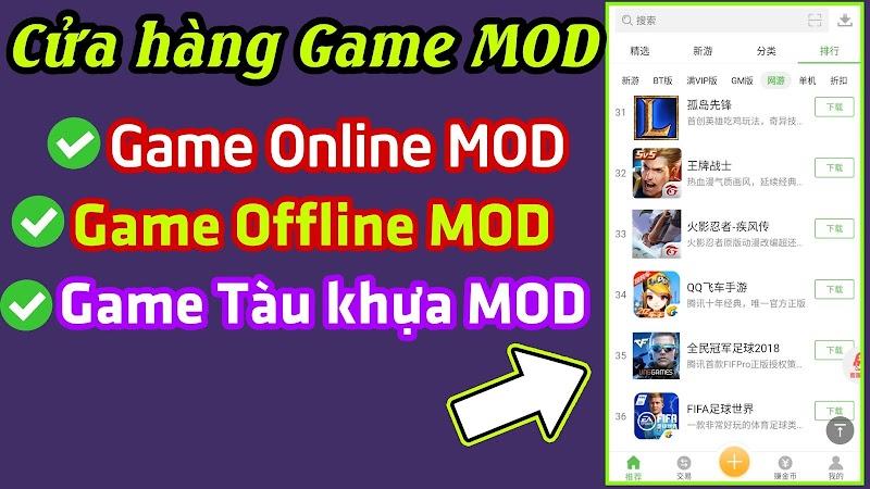 Cửa hàng Game MOD sẵn cho Android - Tổng hợp Game Online,Offline MOD & Game Tàu Khựa MOD