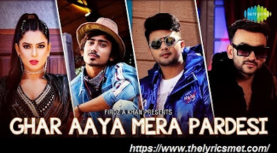 Ghar Aaya Mera Pardesi Song Lyrics | Ayesha Mulla | Fazilpuria, Jyotica T