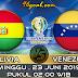 Prediksi Skor : Bolivia vs Venezuela 23 Juni 2019