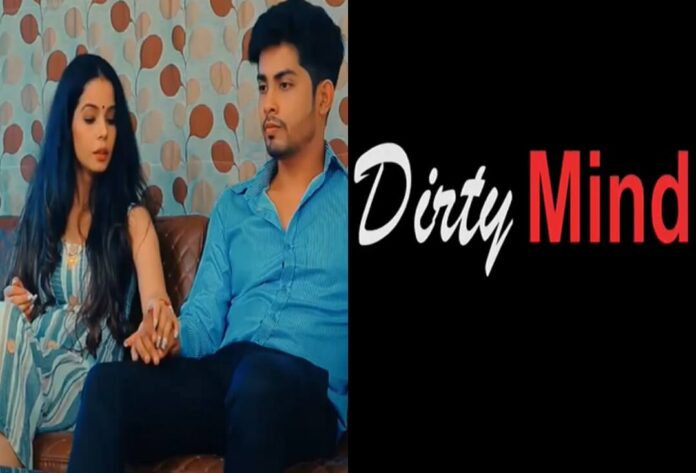 Dirty Mind Hindi Web Series (2020) Hootzy Channel: Cast, All Episodes Online, Watch Online