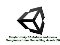 Belajar Unity3d Bahasa Indonesia Bagian 3 - Import Dan Settings Assets 2D