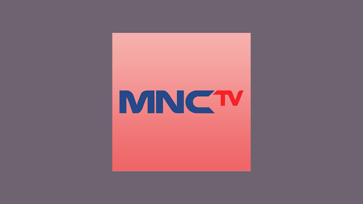 MNCTV Live Streaming HD, Nonton TV Online dari HP Android, iPhone, Laptop Tanpa Buffering