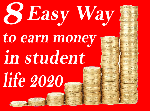 8 Most easy way to earn money in student life 2020