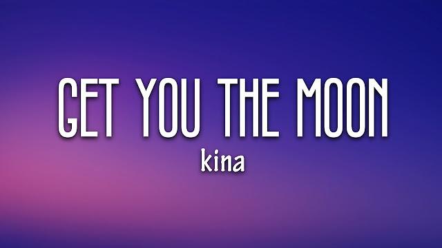 Lyrics: Kina - get you the moon ft. Snow