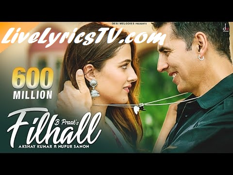 FILHAAL Song Lyrics - Akshay Kumar | B Praak