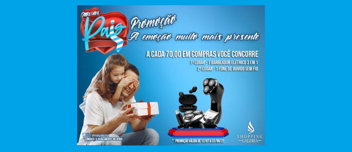 Promoção Shopping Galeria Osasco Mês dos Pais 2021