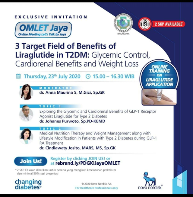 Webinar Topik: *3 Target Field of Benefits of Liraglutide in T2DM: Glycemic Control, Cardiorenal Benefits and Weight Loss. (with online training on Liraglutide Application)*  Hari/tanggal : Kamis, 23 Juli 2020 Waktu : 15.00-16.30 WIB