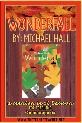 The fall mentor text, Wonderfall, is a great read aloud for modeling onomatopoeia.