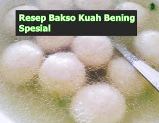 Resep Kuah Bakso Bening Spesial