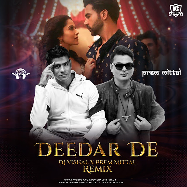 Deedar De (Remix) – DJ Vishal x Prem Mittal