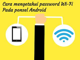 Cara mengetahui password Wi-Fi pada ponsel Android