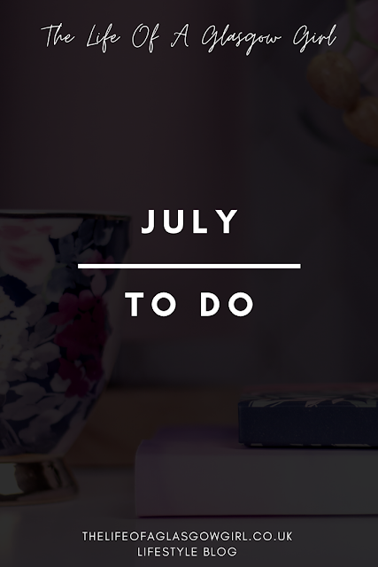 Pinterest image for July to do list on Thelifeofaglasgowgirl.co.uk