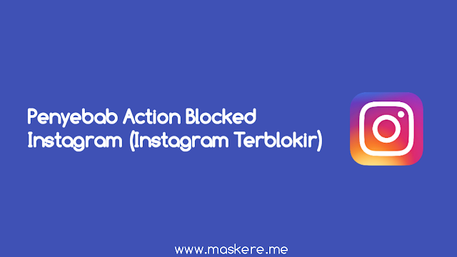 Penyebab Action Blocked Instagram (Akun Instagram Terblokir)
