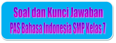 Soal Dan Kunci Jawaban Pas Bahasa Indonesia Smp Kelas 7 Kurikulum 2013 Tahun Pelajaran 2019 2020 Didno76 Com
