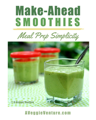 Make-Ahead Smoothies, more Meal Prep ♥ AVeggieVenture.com.