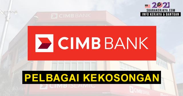 CIMB Group Buka Pengambilan Pelbagai Kekosongan Jawatan Terkini Ambilan Tahun 2021 ~ Mohon Sekarang!