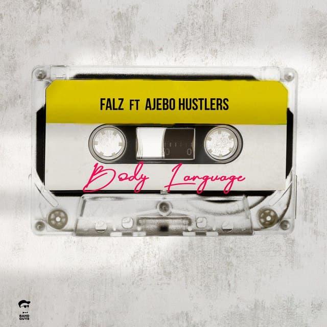 [Music] Falz Ft. Ajebo Hustlers – Body Language