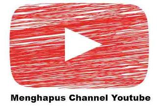 Cara Menghapus Channel Akun Youtube