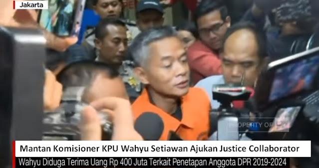 Wahyu Setiawan Akan Ajukan Justice Collaborator, Salah Satunya Ungkap Dugaan Korupsi Pilpres 2019