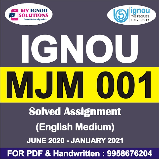 MJM 001 Solved Assignment 2020-21