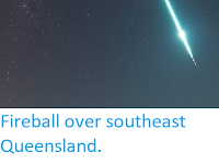 https://sciencythoughts.blogspot.com/2019/06/fireball-over-southeast-queensland.html