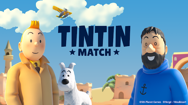 Tintin Match, an exciting and fun match-3 mobile game Available for Android and iOS
