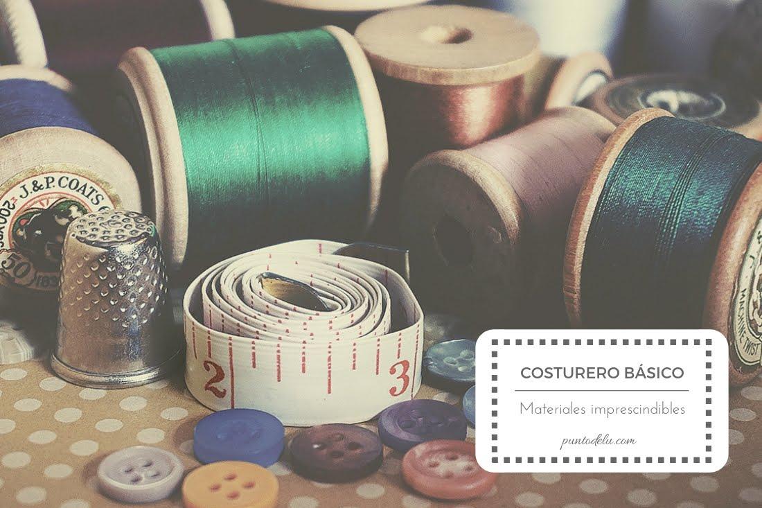 Costurero básico, materiales en tu inicio a la costura