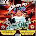 CD AO VIVO SUPER POP LIVE 360 - EM TRACUATEUA 05-05-2019 DJS ELISON E JUNINHO
