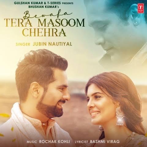 Bewafa Tera Masoom Chehra Song Lyrics, Sung by Jubin Nautiyal.