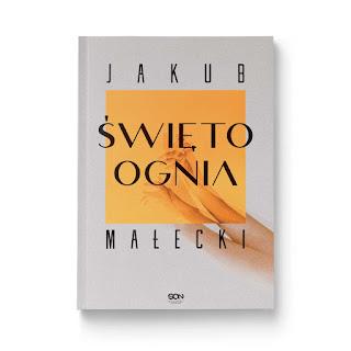 Jakub Małecki. Święto ognia.