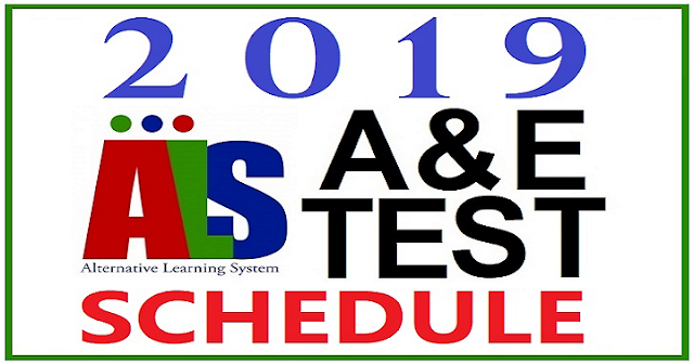 February / March 2019 Alternative Learning System (ALS) Accreditation and Equivalency (A&E) Test SCHEDULE
