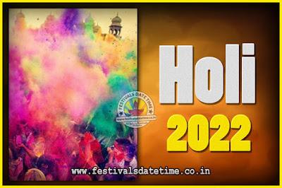 2022 Holi Festival Date & Time, 2022 Holi Calendar