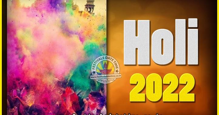 Religious Calendar 2022.2022 Holi Festival Date Time 2022 Holi Calendar Festivals Date Time