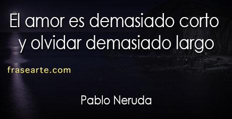 Frases para el amor inolvidable - Pablo Neruda