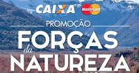 Promoção Forças da Natureza Caixa www.forcasdanaturezacaixa.com.br
