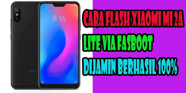 Cara Flash Xiaomi Mi 2A Lite Via Fasboot Termudah Dan Tercepat Hanya 10 Menit Dijamin Berhasil 100%