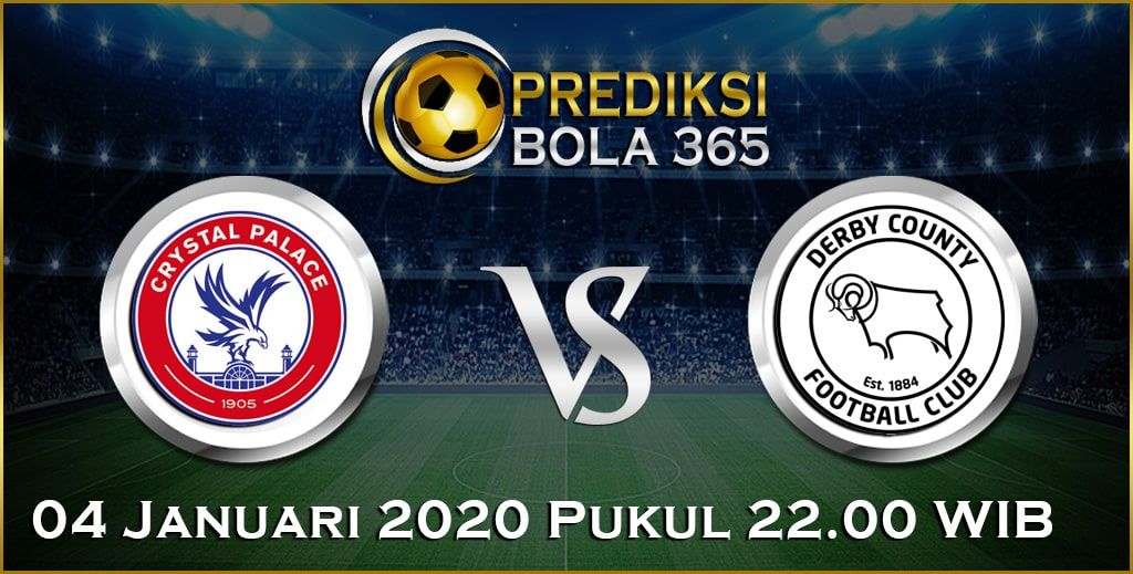 Prediksi Skor Bola Crystal Palace vs Derby 04 January 2020 Akurat Hari Ini