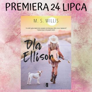 Dla Ellison - M.S. Willis - Zapowiedź patronacka