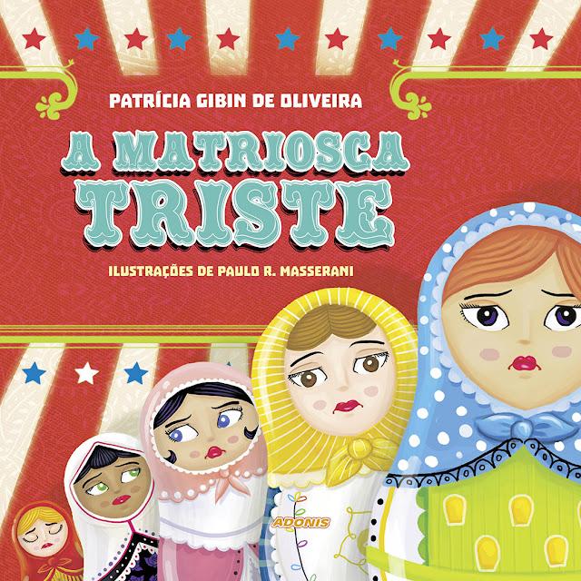 Literatura Infantil A Matriosca Triste de Patrícia Gibin