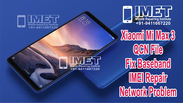Xiaomi Mi Max 3 QCN File For Fix Baseband IMEI Repair