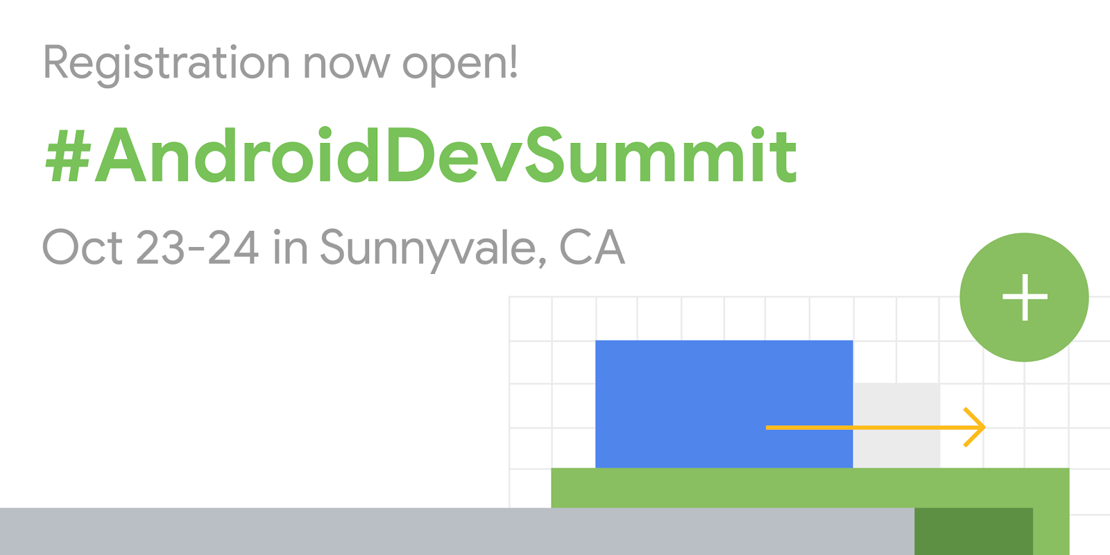 Registration now open! #AndroidDevSummit. Oct 23-24 in Sunnyvale, CA