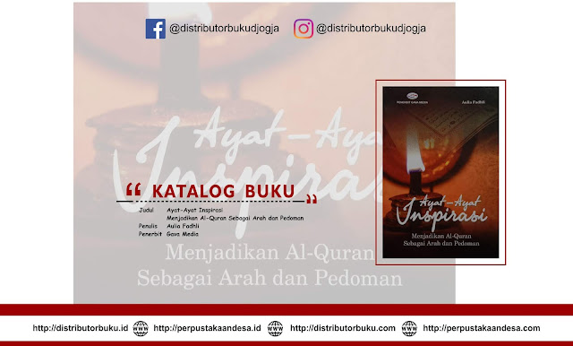 Ayat-Ayat Inspirasi (Menjadikan Al-Quran Sebagai Arah dan Pedoman)