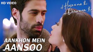 Aankhon Mein Aansoon - Ek Haseena Thi Ek Deewana Tha Full HD Video