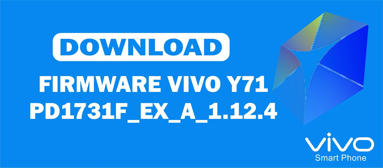 Download Firmware Vivo Y71 PD1731F_EX_A_1 12 4 - Repairs Ponsel