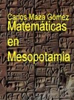 Libro N° 6403. Las Matemáticas En Mesopotamia. Maza Gomez, Carlos.
