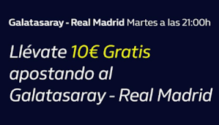 william hill consigue 10€ champions Galatasaray vs Real Madrid 22-10-2019