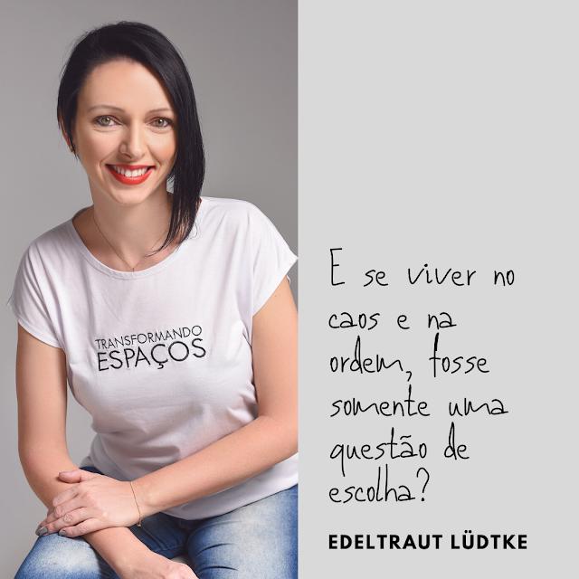 Edeltrat Lüdtke do blog Organização Pessoal