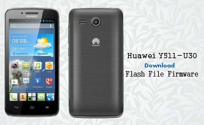Download Official Huawei Y511 U30 Flash File Stock Firmware