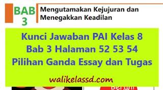 Kunci Jawaban PAI Kelas 8 Bab 3 Halaman 52 53 54 Pilihan Ganda Essay dan Tugas