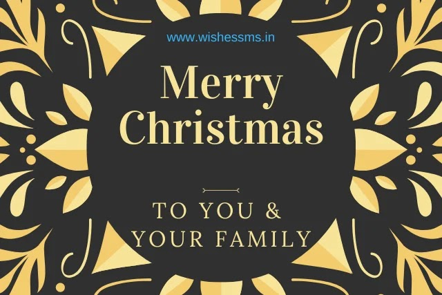 merry christmas to you and your family, merry christmas from our family to yours, christmas wishes for family, merry christmas family and friends, christmas greetings for family, wishing you and your family a merry christmas, merry christmas to all my family and friends, merry christmas wishes for family